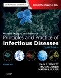 John E. Bennett et Raphael Dolin - Mandell, Douglas, and Bennett's Principles and Practice of Infectious Diseases - Volume 1 et 2.