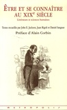 John E. Jackson et Juan Rigoli - Etre et se connaître au XIXe siècle - Littératures et sciences huamines.