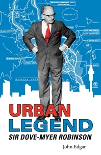 John Edgar - Urban Legend - Sir Dove-Myer Robinson.