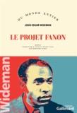 John Edgar Wideman - Le projet Fanon.