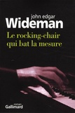 John Edgar Wideman - Le rocking-chair qui bat la mesure.