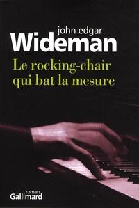 John Edgar Wideman - Le rocking-chair qui bat la mesure.