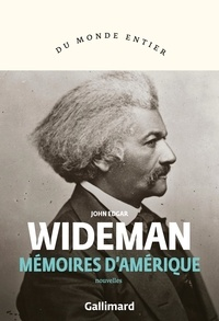 John Edgar Wideman - Mémoires d'Amérique.
