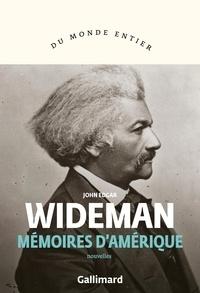 John Edgar Wideman - Mémoires d'Amérique.