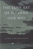 John Edward Huth - The Lost Art of Finding Our Way.