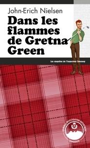 John-Erich Nielsen - Dans les flammes de Gretna Green.