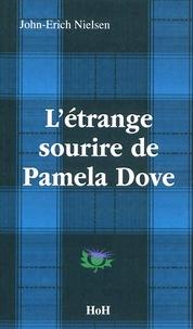 John-Erich Nielsen - L'étrange sourire de Pamela Dove.