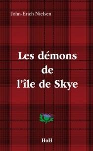 John-Erich Nielsen - Les démons de l'île de Skye.