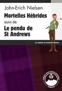 John-Erich Nielsen - Mortelles Hébrides - Le pendu de St Andrews - Les enquêtes de l'inspecteur Sweeney - Tomes 11 et 12.