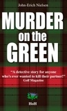 John-Erich Nielsen - Murder on the Green.