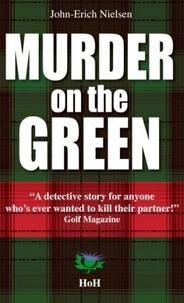 John-Erich Nielsen - Murder on the Green.