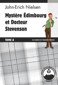 John-Erich Nielsen - Mystère Edimbourg et Docteur Stevenson - Tome A.