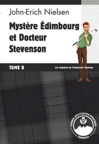 John-Erich Nielsen - Mystère Edimbourg et Docteur Stevenson - Tome B.