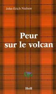John-Erich Nielsen - Peur sur le volcan.