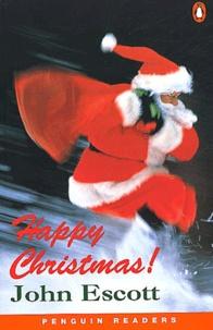 John Escott - Happy Christmas ! - Level 3, Pre-Intermediate.