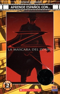 John Eskow et Ted Elliot - La mascara del Zorro. 1 CD audio