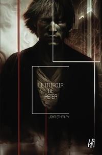 John Ethan Py - Le miroir de Peter.