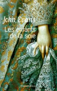 John Evans - Les enfants de la soie.