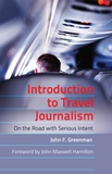 John f. Greenman - Introduction to Travel Journalism - On the Road with Serious Intent.