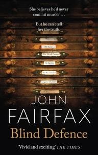 John Fairfax - Blind Defence.