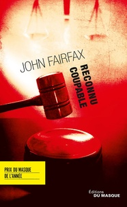 John Fairfax - Reconnu coupable - Benson & De Vere #1.