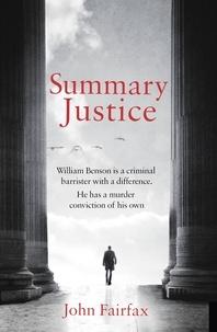 John Fairfax - Summary Justice - 'An all-action court drama' Sunday Times.