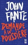 John Fante - Demande à la poussière.