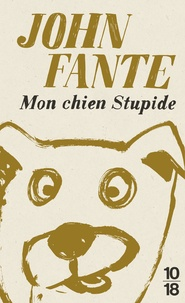 John Fante - Mon chien stupide.