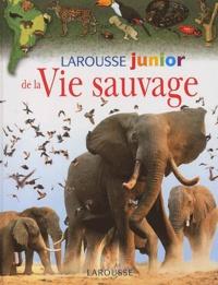 Larousse junior de la vie sauvage - John Farndon |