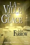 John Farrow - La ville de glace.