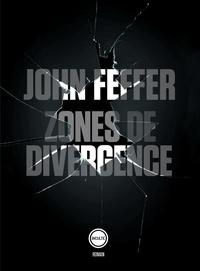 John Feffer - Zones de divergence.
