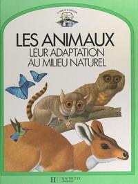 John Feltwell et Bob Bampton - Les animaux, leur adaptation au milieu naturel.