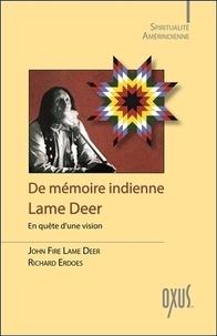 John Fire Lame Deer et Richard Erdoes - De mémoire indienne - En quête d'une vision.