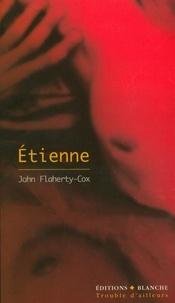 John Flaherty-Cox - Etienne.