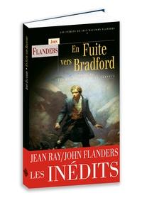 John Flanders - En fuite vers Bradford - Suivi de Les compagnons de la tempête.