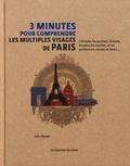 John Flower - 3 minutes pour comprendre les multiples visages de Paris.