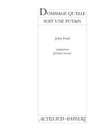 John Ford - Dommage qu'elle soit une putain - [Paris, Théâtre national de Chaillot, 22 avril 1997.