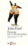 John Ford - Dommage que ce soit une putain.