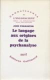John Forrester - Le Langage aux origines de la psychanalyse.