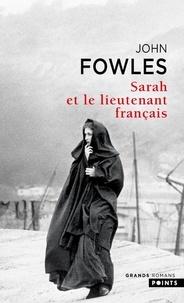 John Fowles - Sarah et le Lieutenant français.
