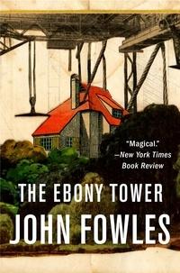 John Fowles - The Ebony Tower.