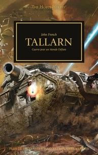 John French - The Horus Heresy Tome 45 : Tallarn - Guerre pour un monde défunt.