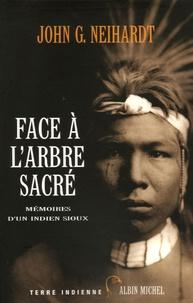 John-G Neihardt - Face à l'arbre sacré - Mémoires d'un Indien Sioux.