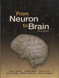 John G. Nicholls et A. Robert Martin - From Neuron to Brain.