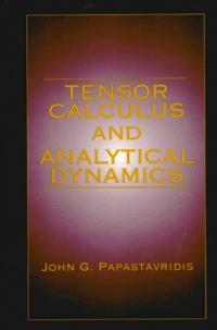 TENSOR CALCULUS AND ANALYTICAL DYNAMICS - John-G Papastavridis | Showmesound.org