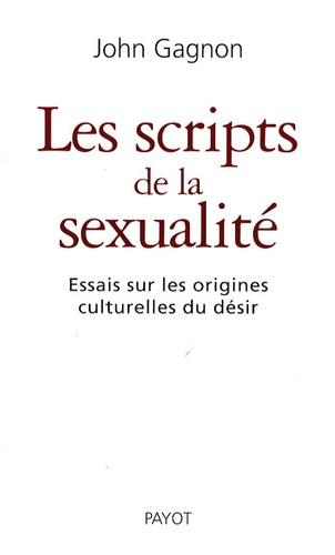 John Gagnon - Les scripts de la sexualité - Essais sur les origines culturelles du désir.