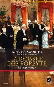 John Galsworthy - La dynastie des Forsyte Tome 1 : Le propriétaire.
