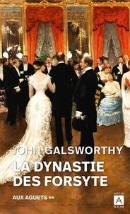 John Galsworthy - La dynastie des Forsyte Tome 2 : Aux aguets.