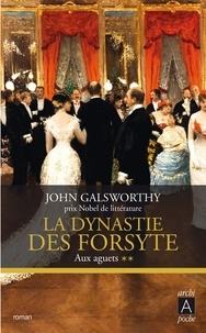 John Galsworthy - La dynastie des Forsyte, Tome 2 - Aux aguets.