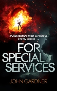 John Gardner - For Special Services - A James Bond Novel.